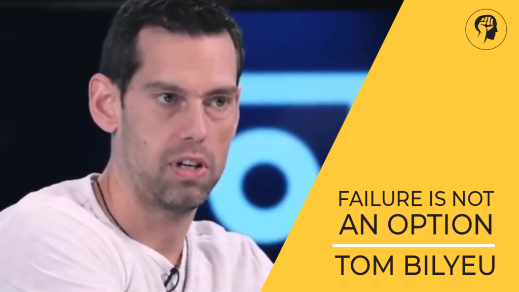 Failure Is Not An Option - TomBilyeu