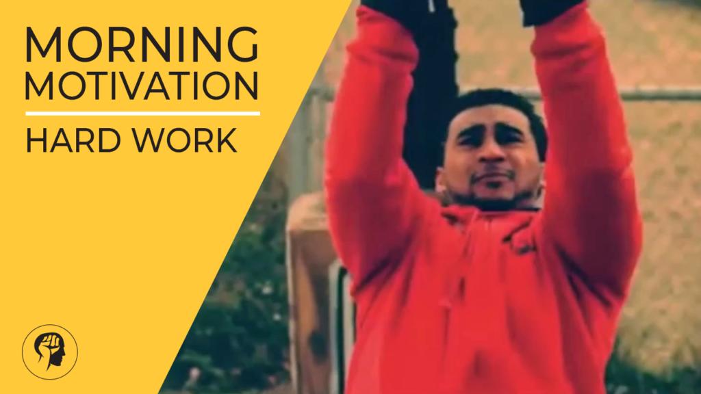 MORNING MOTIVATION - Hard Work