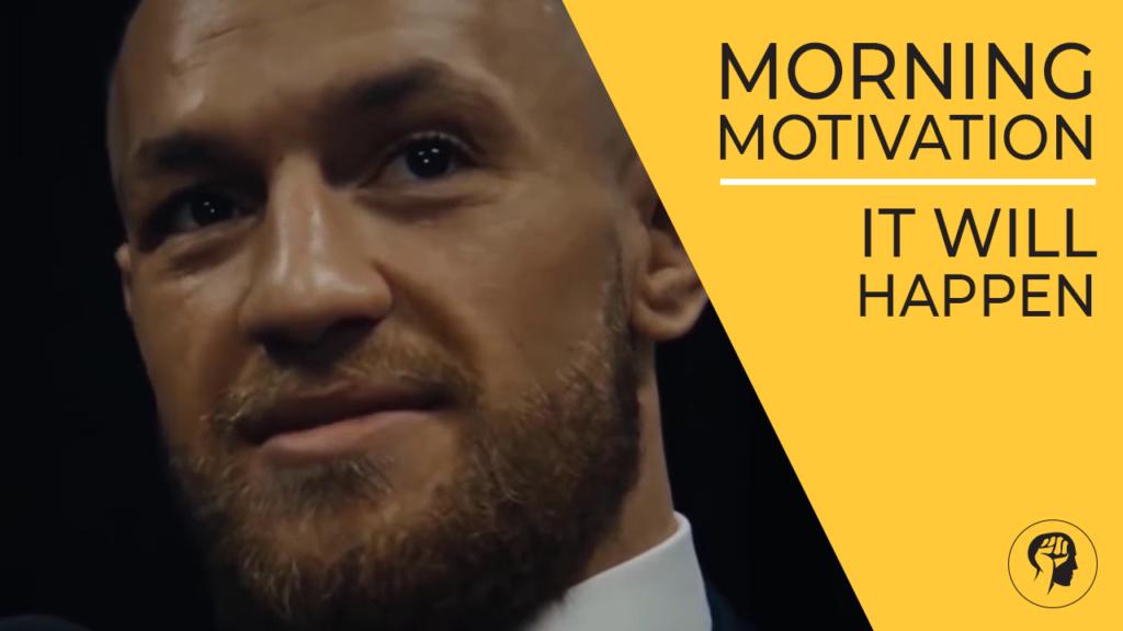 MORNING MOTIVATION - It Will Happen